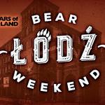 Bear Weekend Łódź 20-22 Kwietnia